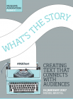 What´s the Story: Creating Text that Connects with Audiences (24.1.2017)