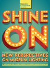 Shine on: New perspectives on museum lighting (21.9.2016)